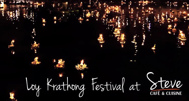 Loy Krathong Festival at Steve Café & Cuisine